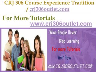 CRJ 306 Course Experience Tradition / crj306outlet.com