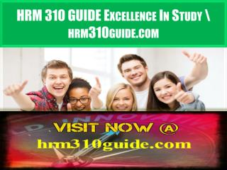 HRM 310 GUIDE Excellence In Study \ hrm310guide.com
