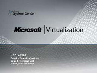 Jan V vra Solution Sales Professional Sales  Technical Unit jvavramicrosoft