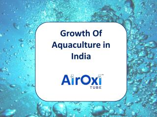 Growth of Aquaculture in India.