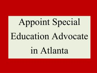 Appoint Special Education Advocate in Atlanta