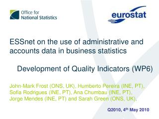 ESSnet on the use of administrative and accounts data in business statistics    Development of Quality Indicators WP6