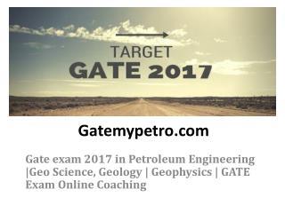 Gatemypetro | Gate Exam 2017 | Gate online preparation