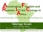 Accelerating Freedom and Realistic ICT-led Change in Africa