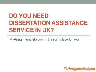 Do You Need Dissertation Assistance Service in UK?