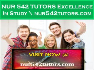 NUR 542 TUTORS Excellence In Study \ nur542tutors.com