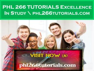 PHL 266 TUTORIALS Excellence In Study \ phl266tutorials.com
