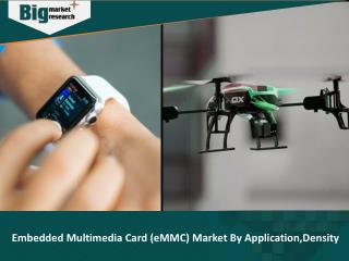 Embedded Multimedia Card (eMMC) Market:Key growth factors and opportunities