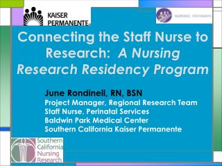 Connecting the Staff Nurse to Research:  A Nursing Research Residency Program