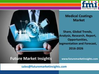 Medical Coatings Market Growth and Value Chain 2016-2026 by FMI