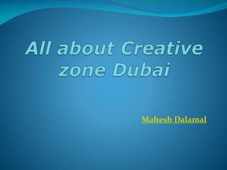 Mahesh Dalamal - Creative zone Dubai