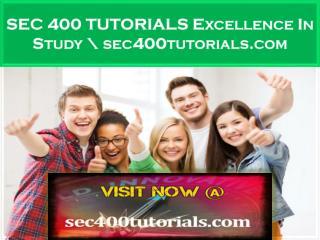 SEC 400 TUTORIALS Excellence In Study \ sec400tutorials.com