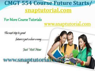 CMGT 554 Course Future Starts / snaptutorial.com