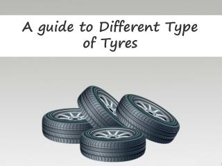 A Guide to Different Type of Tyres