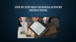 Step By Step Help Or Kindle Support Instructions.