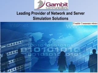 Leading Provider of Network and Server Simulation Solutions
