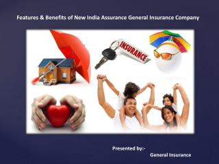 Features & Benefits of New India Assurance General Insurance Company