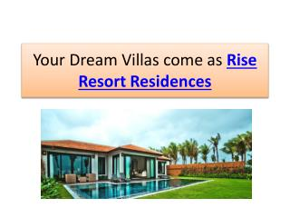 Your Dream Villas come as Rise Resort Residences