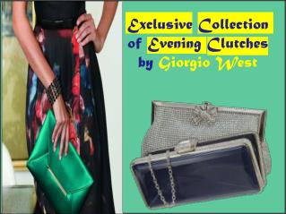 Exclusive Designer Clutches by GiorgioWest
