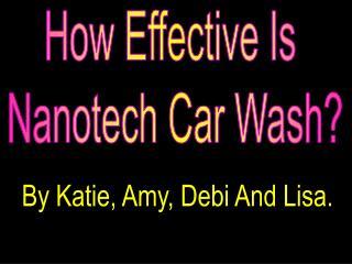 How Effective Is  Nanotech Car Wash