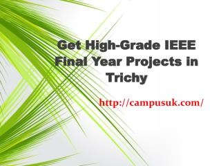 Get High-Grade IEEE Final year Projects in Trichy