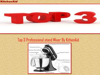 Top 3 Stand Mixer By KitchenAId
