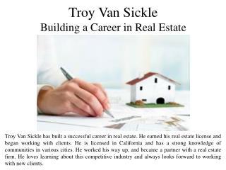 Troy Van Sickle - A Successful Career in Real Estate