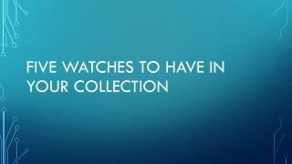 Five Watches in your Collection