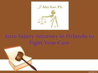 Auto Injury Attorney in Orlando to Fight Your Case