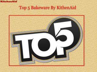 Top 5 Bakeware By KithenAid