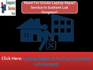 Are You Looking For Laptop Repair Service In Sushant Lok Gurgaon?