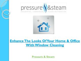 Enhance The Looks Of Your Home & Office With Window Cleaning
