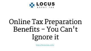 Online Tax Preparation Benefits - You Can't Ignore it