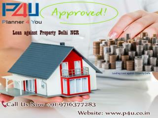 For Loan against Property Delhi Call us now at  91 9716377283