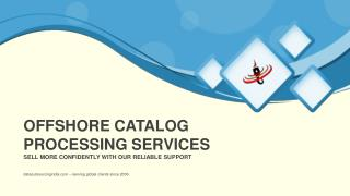 Offshore Catalog Processing Services