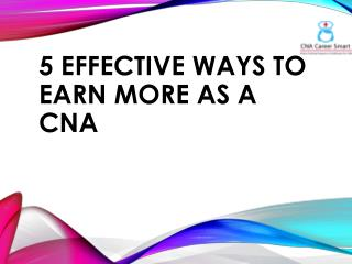 5 effective ways to earn more as a cna