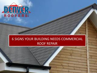 6 Signs Your Building Needs Commercial Roof Repair