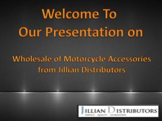 Wholesale of Motorcycle Accessories from Jillian Distributors