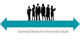 Essential Needs for Every Sales Team