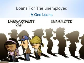 Avail Instant Loans for Unemployed People