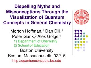Dispelling Myths and Misconceptions Through the Visualization of Quantum Concepts in General Chemistry