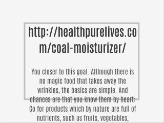 http://healthpurelives.com/coal-moisturizer/