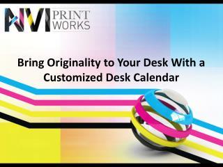 Bring Originality to Your Desk with a Customized Desk Calendar