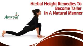 Herbal Height Remedies To Become Taller In A Natural Manner