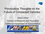 Provocative Thoughts on the Future of Connected Vehicles