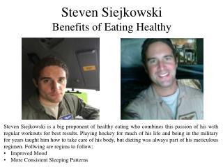 Steven Siejkowski on the Benefits of Eating Healthy