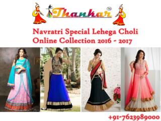 Navratri Special Lehenga Choli Online Collection 2016 - 2017