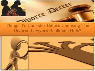 Things To Consider Before Choosing The Divorce Lawyers Baulkham Hills?