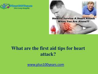 what are the First aid tips for heart attack?