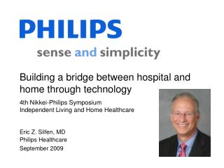 Building a bridge between hospital and home through technology  4th Nikkei-Philips Symposium Independent Living and Home